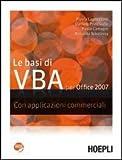 Le basi di VBA per Office 2007. Con applicazioni commerciali