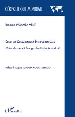 Droit des Organisations Internationales Notes de Cours a l'Usage des Etudiants en Droit
