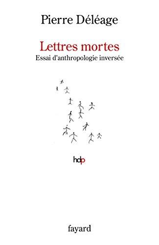 lettres-mortes-essai-danthropologie-inversee-histoire-de-la-pensee-french-edition