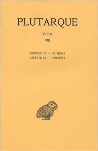 Les Vies parallèles, tome 8. Sertorius-Eumène ; Agésilas-Pompée par Plutarque
