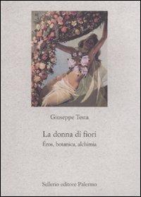 La donna di fiori. Eros, botanica, alchimia (Nuovo prisma)