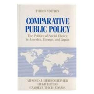Comparative Public Policy: The Politics of Social Choice in Europe and America by Arnold Heidenheimer