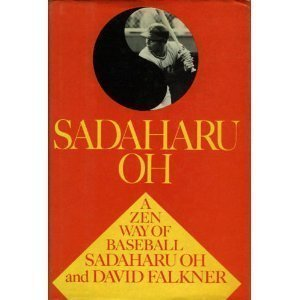 Sadaharu Oh: A Zen Way of Baseball by Sadaharu Oh (1984-06-02) par Sadaharu Oh;David Falkner