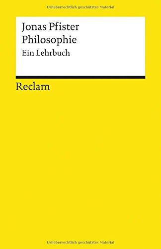 Philosophie: Ein Lehrbuch (Reclams Universal-Bibliothek, Band 18767)