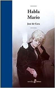 Habla Mario par  José de Cora