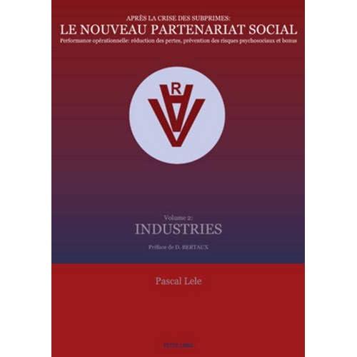 Après la crise des subprimes : Le nouveau partenariat social: Performance opérationnelle : réduction des pertes, prévention des risques psychosocia