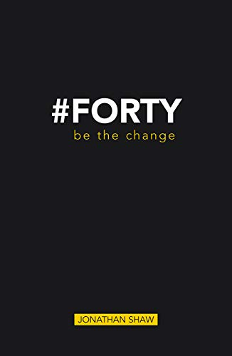 #Forty: Be the change -