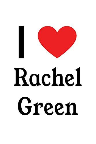 I Love Rachel Green: Rachel Green Designer Notebook