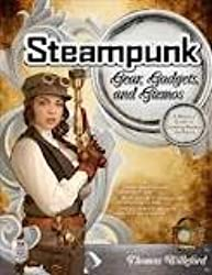 [ STEAMPUNK GEAR, GADGETS, AND GIZMOS: A MAKER'S GUIDE TO CREATING MODERN ARTIFACTS BY WILLEFORD, THOMAS](AUTHOR)PAPERBACK