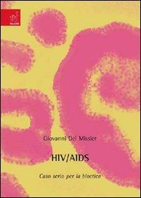 HIV-Aids. Caso serio per la bioetica por Giovanni Del Missier