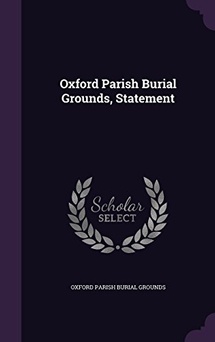 Oxford Parish Burial Grounds, Statement