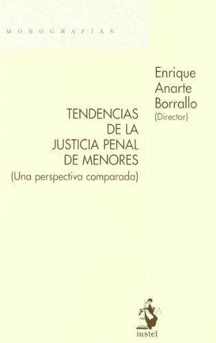 Tendencias de la Justicia Penal de Menores (Una Perspectiva Comparada) (Monografias (iustel)) por Enrique Anarte Borrallo