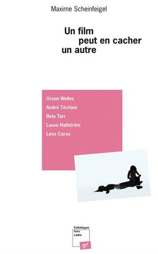 Un film peut en cacher un autre : Orson Welles, André Téchiné, Béla Tarr, Lasse Hallström, Leos Carax