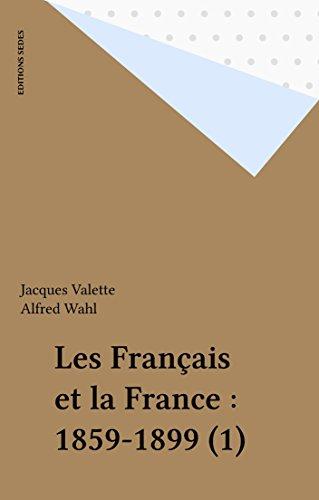 Les Français et la France : 1859-1899 (1)
