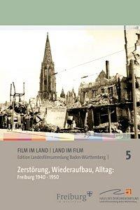 Preisvergleich Produktbild Zerstörung,  Wiederaufbau,  Alltag: Freiburg 1940 - 1950