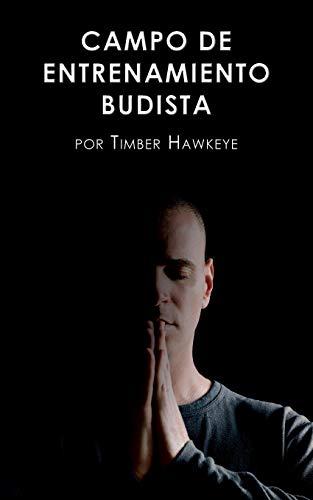 Campo de Entrenamiento Budista: Buddhist Boot Camp - Hawkeye Boot