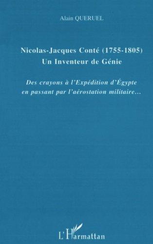 Nicolas-Jacques Cont?? (1755-1805) Un inventeur de g??nie: Des crayons ?? l'Exp??dition d'Egypte en passant pas l'a??rostation militaire... by Alain Queruel (2004-04-01) (Cont Crayon ?)