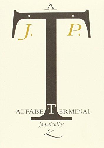 Alfabet Terminal (Càtedra Joan Fuster) por Josep Palacios