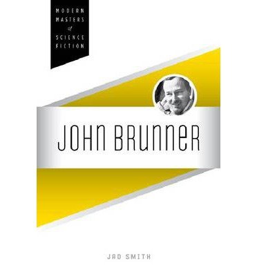 [ JOHN BRUNNER (MODERN MASTERS OF SCIENCE FICTION) ] BY Smith, Jad ( Author ) Jan - 2013 [ Paperback ]