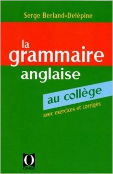 La grammaire anglaise au collge de S. Berland-Delpine ( 2 mai 2000 )