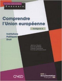 Comprendre l'Union européenne de Jean-Luc Sauron,Emmanuel Barbe,Philippe Huberdeau ( 25 avril 2011 )
