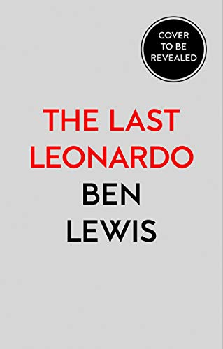 The Last Leonardo: The Making of a Masterpiece (English Edition)