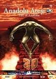 Fire Of Anatolia / Anadolu Atesi - Blu-Ray 3D Neu!