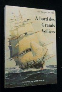 A bord des grands voiliers par Jean-Jacques Antier
