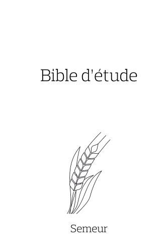 Bible Semeur d'étude couverture rigide blanche tranche dorée