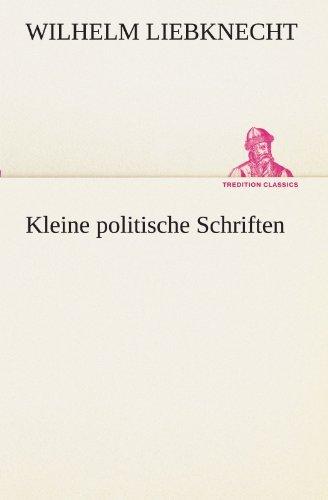 Kleine politische Schriften (TREDITION CLASSICS) by Wilhelm Liebknecht (2011-08-10)