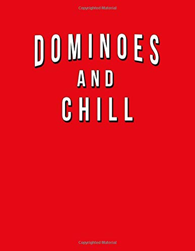 Dominoes And Chill: Funny Journal With Lined Wide Ruled Paper For Lovers & Fans Of This Classic Tile Game. Humorous Quote Slogan Sayings  Notebook, Diary, And Notepad.