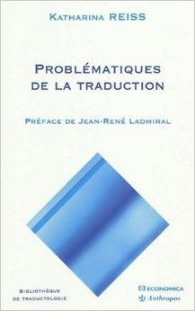 Problmatiques de la traduction de Katharina Reiss,Jean-Ren Ladmiral (Prface),Catherine Bocquet (Traduction) ( 16 septembre 2009 )