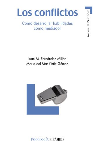 Los conflictos/ The Conflicts: Como desarrollar habilidades como mediador/ How to Develop Abilities as Mediator par JUAN MANUEL FERNANDEZ MILLAN