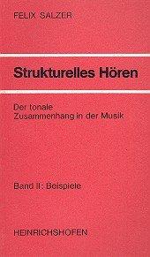 Strukturelles Hören. Der tonale Zusammenhang in der Musik / Strukturelles Hören-Der tonale Zusammenhang in der Musik: Beispiele (Taschenbücher zur Musikwissenschaft)