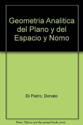 Geometria Analitica del Plano y del Espacio y Nomo por Donato Di Pietro