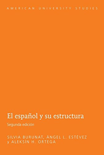 El español y su estructura (American University Studies, Series 6: Foreign Language Instruction)