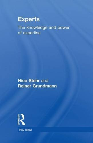Experts: The Knowledge and Power of Expertise (Key Ideas) by Nico Stehr (2015-04-27)