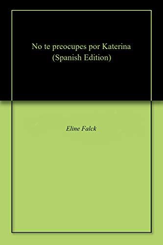 No te preocupes por Katerina por Eline Falck