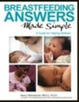 Breastfeeding Answers Made Simple: A Guide for Helping Mothers 1st (first) Edition by Mohrbacher, Nancy (2010)