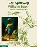 Image de Carl Spitzweg und Wilhelm Busch: Zwei Künstlerjubiläen. Mit einer Einleitung von Jens Ch