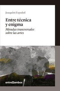 Entre Técnica Y Enigma (No ficción) por Joaquim Español Llorens