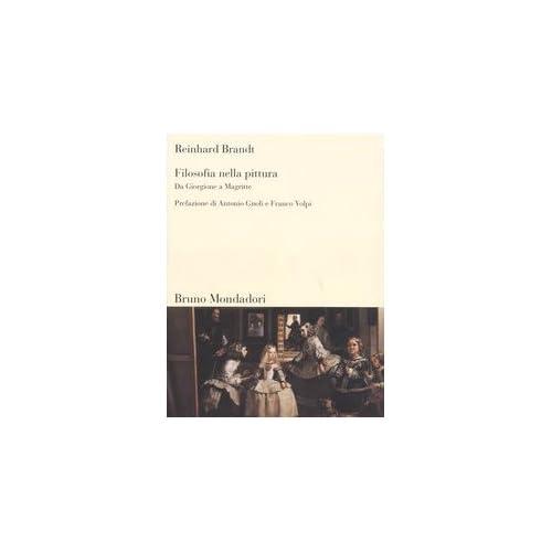 Filosofia Nella Pittura. Da Giorgione A Magritte