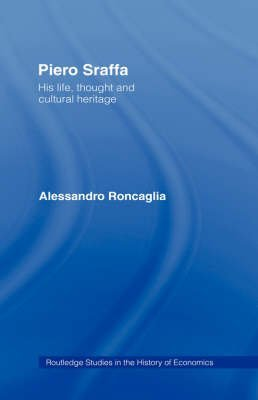 [(Piero Sraffa : His Life, Thought and Cultural Heritage)] [By (author) Alessandro Roncaglia] published on (October, 2000)