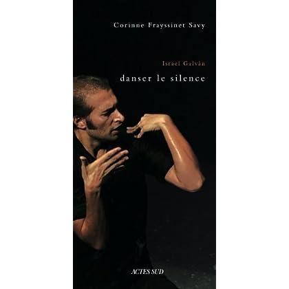 Israel Galvan, danser le silence : Une anthropologie historique de la danse flamenco