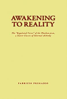 "Awakening to Reality: The ""Regulated Verses"" of the Wuzhen pian, a Taoist Classic of Internal Alchemy (English Edition) di [Pregadio, Fabrizio]"