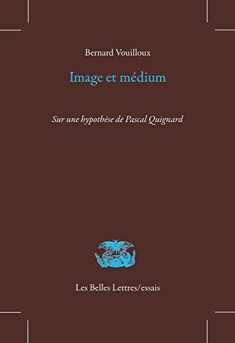 Image et médium: Sur une hypothèse de Pascal Quignard