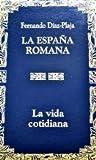 LA VIDA COTIDIANA. LA ESPAÑA ROMANA