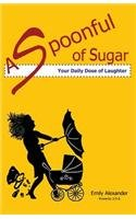A Spoonful of Sugar (Your Daily Dose of Laughter)