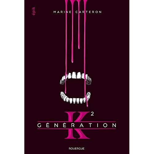 Génération K, Tome 2 :