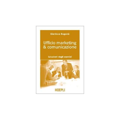 Ufficio Marketing & Comunicazione. Soluzioni Degli Esercizi